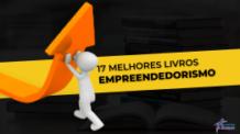 17 Melhores livros para empreendedores terem sucesso